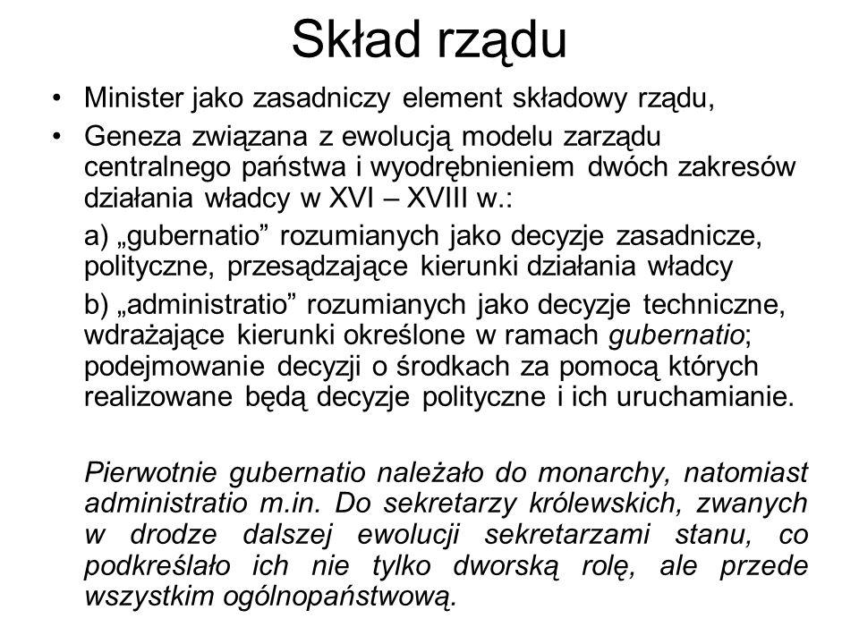 Skład rządu Minister jako zasadniczy element składowy rządu,