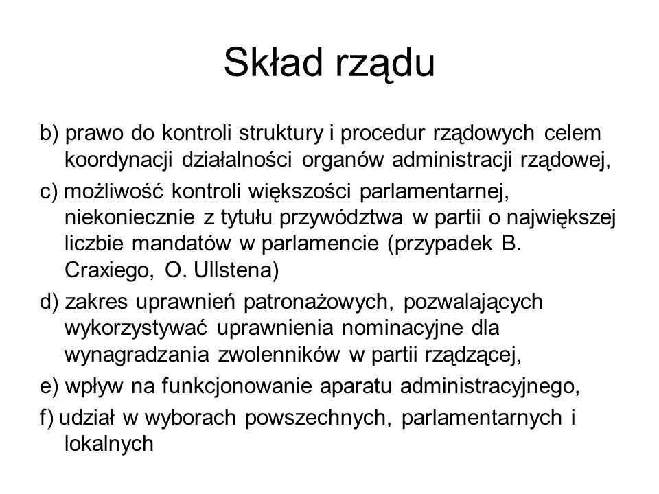 Skład rządu b) prawo do kontroli struktury i procedur rządowych celem koordynacji działalności organów administracji rządowej,