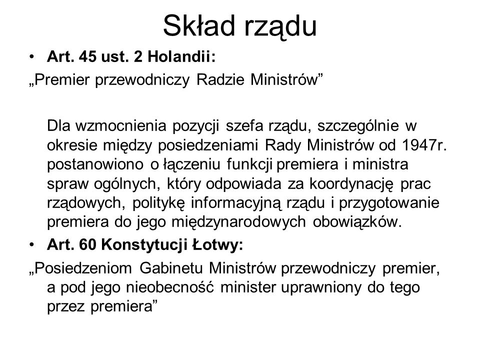 Skład rządu Art. 45 ust. 2 Holandii:
