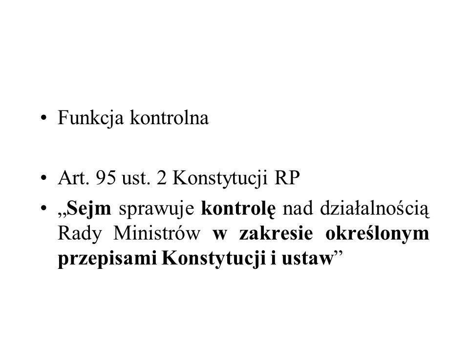 Funkcja kontrolna Art. 95 ust. 2 Konstytucji RP.