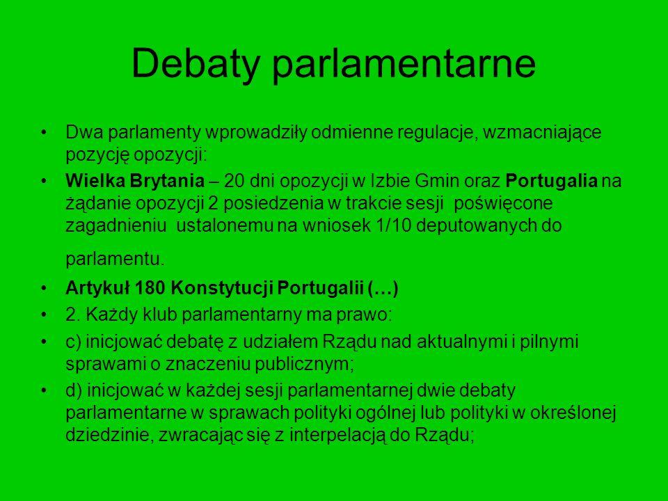 Debaty parlamentarne Dwa parlamenty wprowadziły odmienne regulacje, wzmacniające pozycję opozycji: