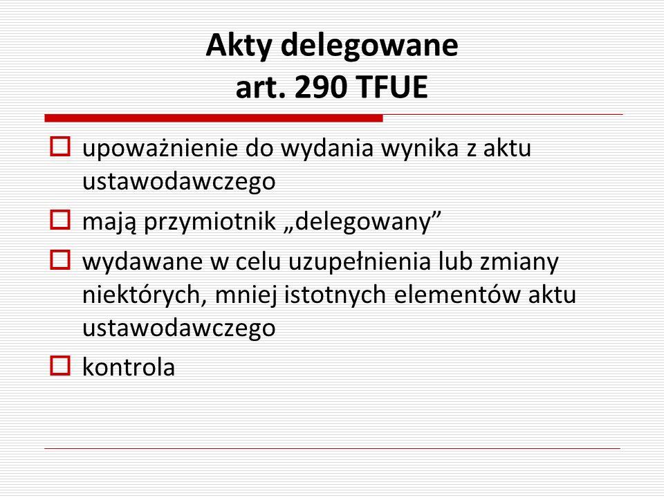 Akty delegowane art. 290 TFUE