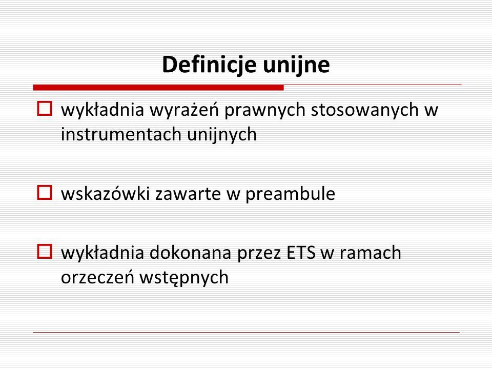 Definicje unijne wykładnia wyrażeń prawnych stosowanych w instrumentach unijnych. wskazówki zawarte w preambule.