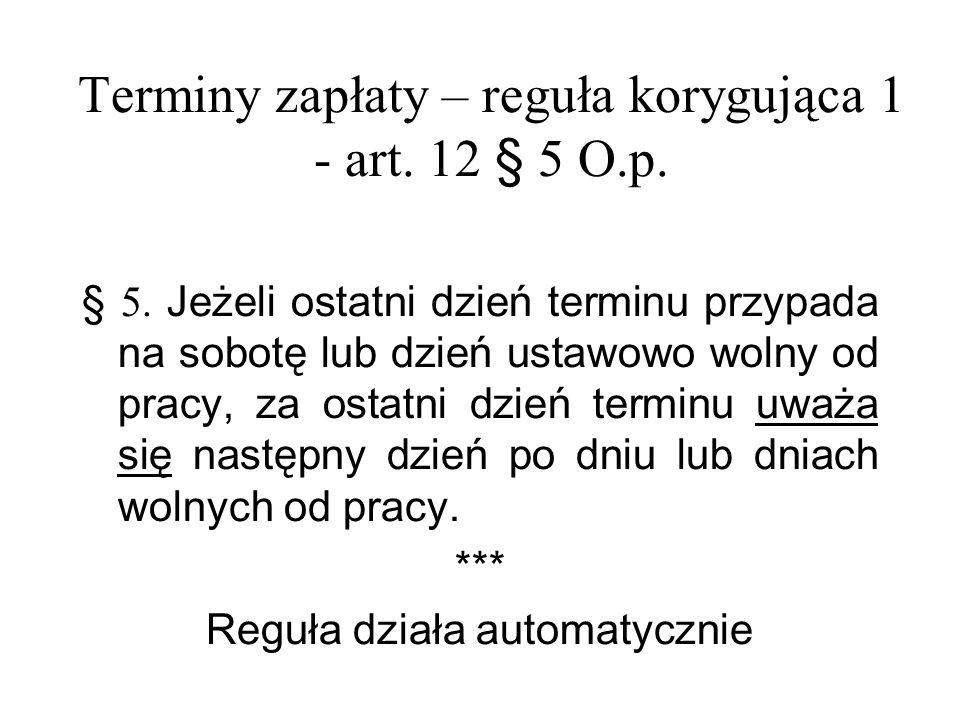 Terminy zapłaty – reguła korygująca 1 - art. 12 § 5 O.p.