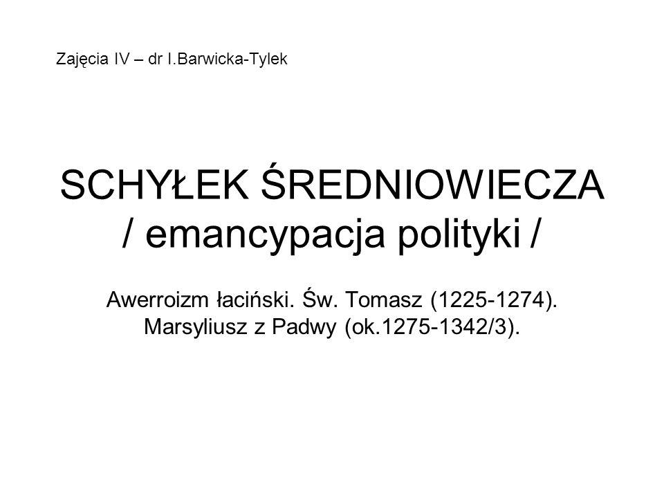 SCHYŁEK ŚREDNIOWIECZA / emancypacja polityki /