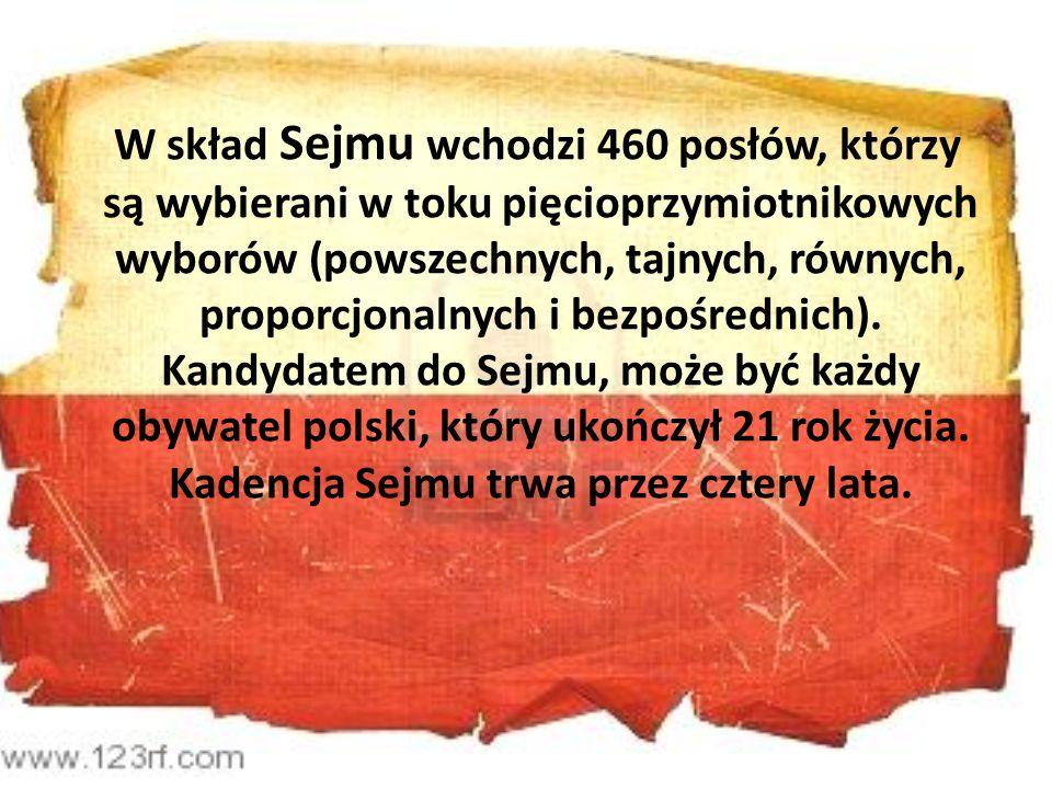 W skład Sejmu wchodzi 460 posłów, którzy są wybierani w toku pięcioprzymiotnikowych wyborów (powszechnych, tajnych, równych, proporcjonalnych i bezpośrednich).