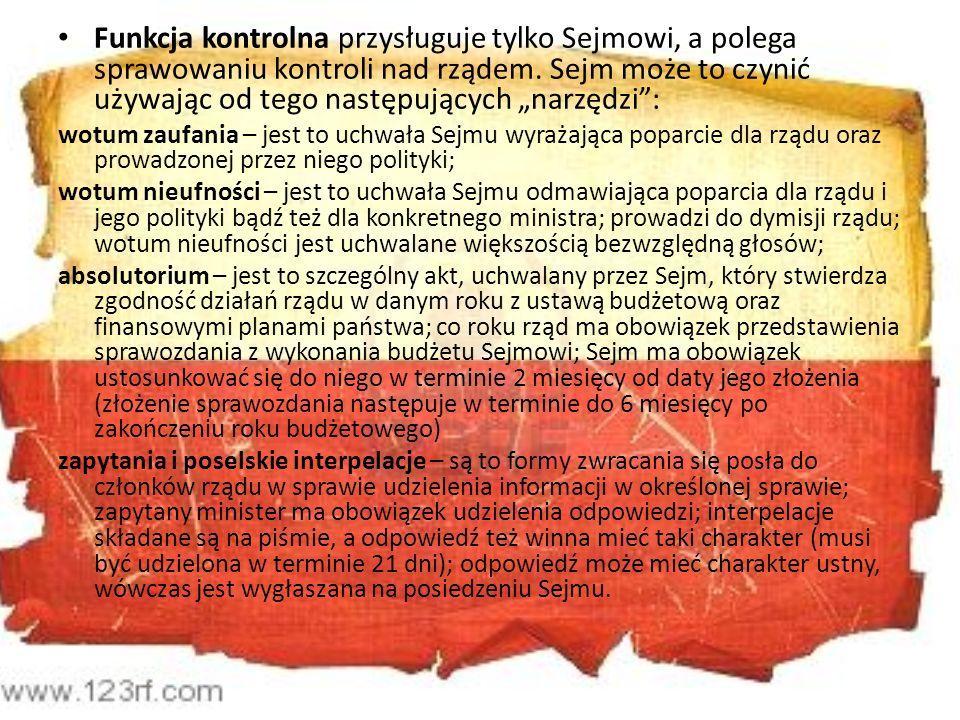 """Funkcja kontrolna przysługuje tylko Sejmowi, a polega sprawowaniu kontroli nad rządem. Sejm może to czynić używając od tego następujących """"narzędzi :"""