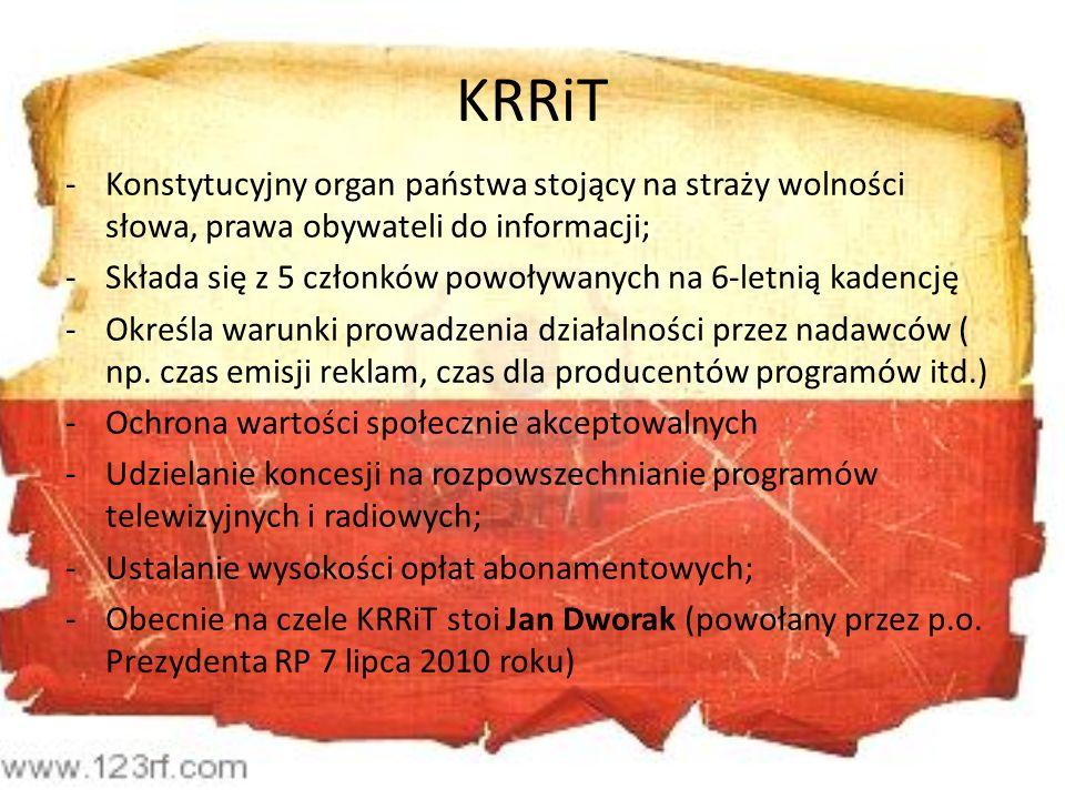 KRRiT Konstytucyjny organ państwa stojący na straży wolności słowa, prawa obywateli do informacji;