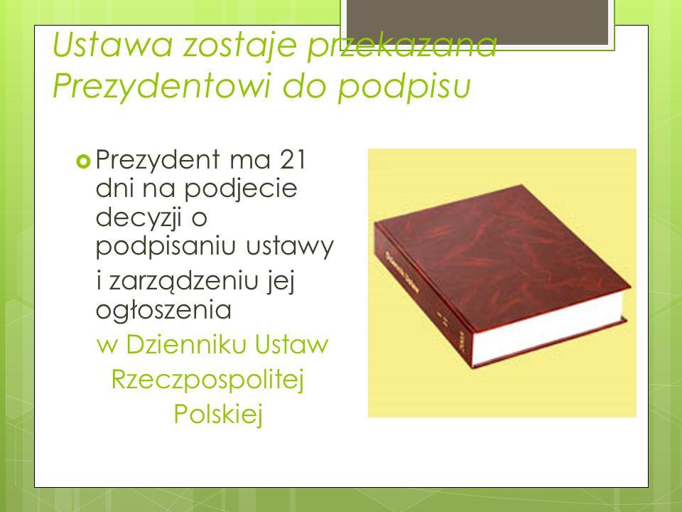 Ustawa zostaje przekazana Prezydentowi do podpisu