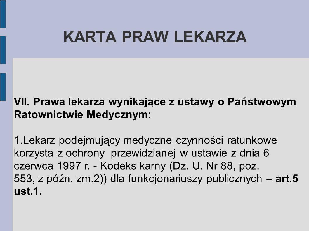KARTA PRAW LEKARZAVII. Prawa lekarza wynikające z ustawy o Państwowym Ratownictwie Medycznym: