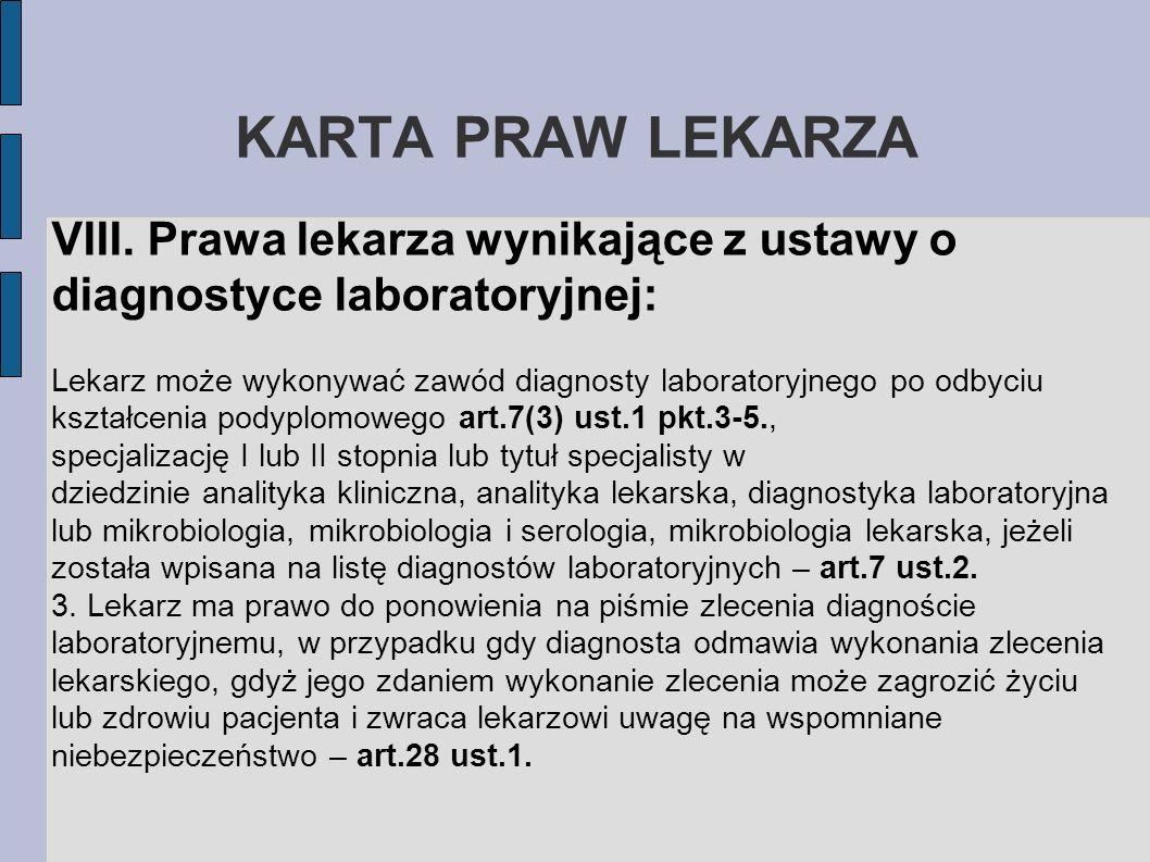KARTA PRAW LEKARZAVIII. Prawa lekarza wynikające z ustawy o diagnostyce laboratoryjnej: