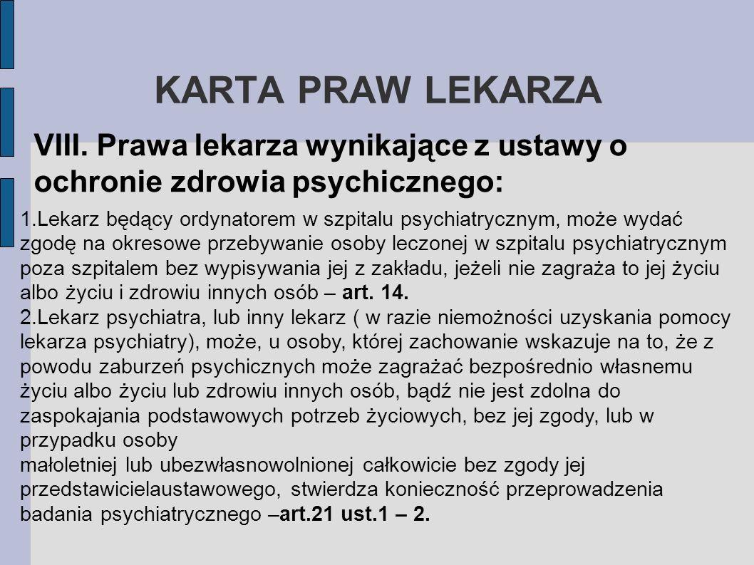 KARTA PRAW LEKARZAVIII. Prawa lekarza wynikające z ustawy o ochronie zdrowia psychicznego: