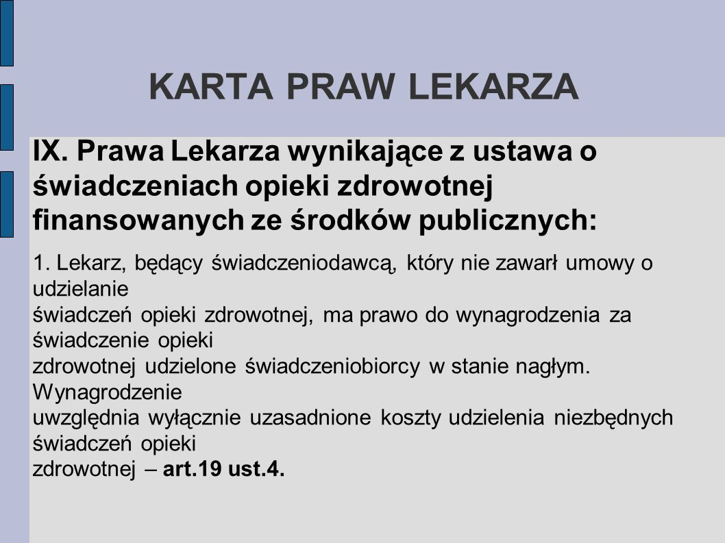 KARTA PRAW LEKARZAIX. Prawa Lekarza wynikające z ustawa o świadczeniach opieki zdrowotnej finansowanych ze środków publicznych: