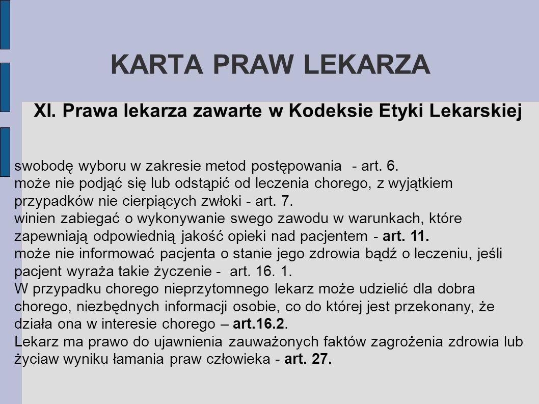 KARTA PRAW LEKARZAXI. Prawa lekarza zawarte w Kodeksie Etyki Lekarskiej. swobodę wyboru w zakresie metod postępowania - art. 6.