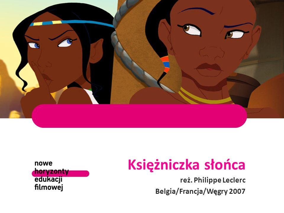 Księżniczka słońca reż. Philippe Leclerc Belgia/Francja/Węgry 2007