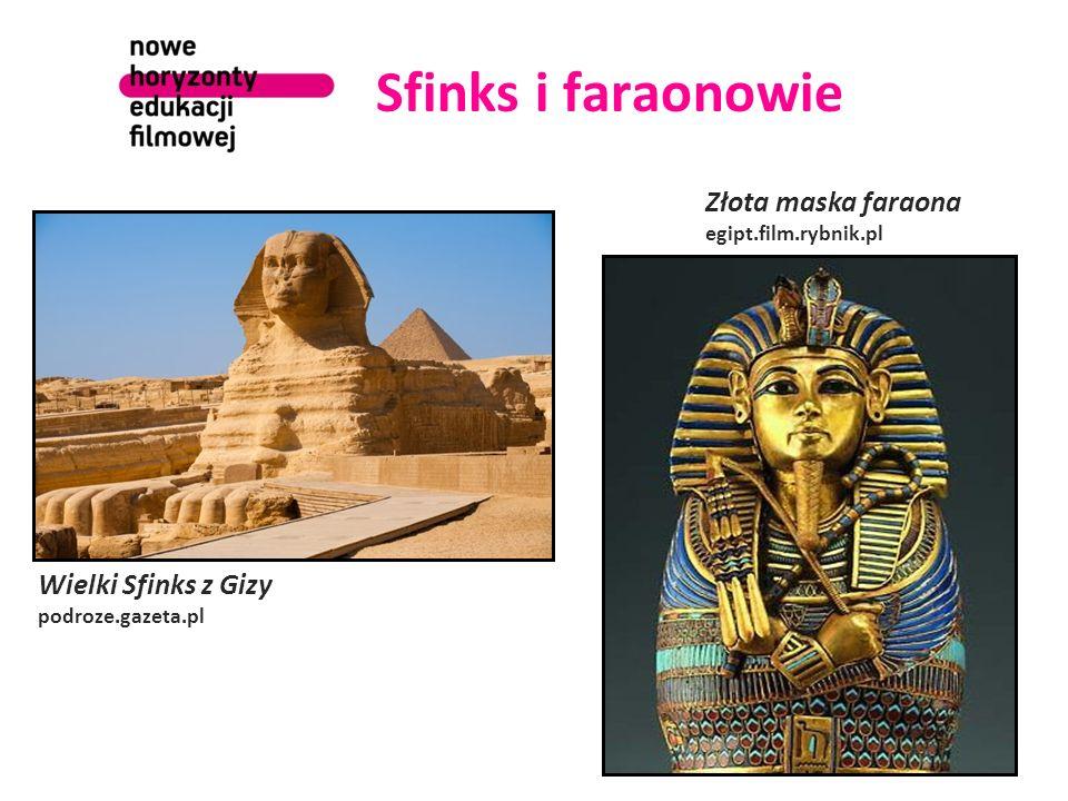 Sfinks i faraonowie Złota maska faraona Wielki Sfinks z Gizy