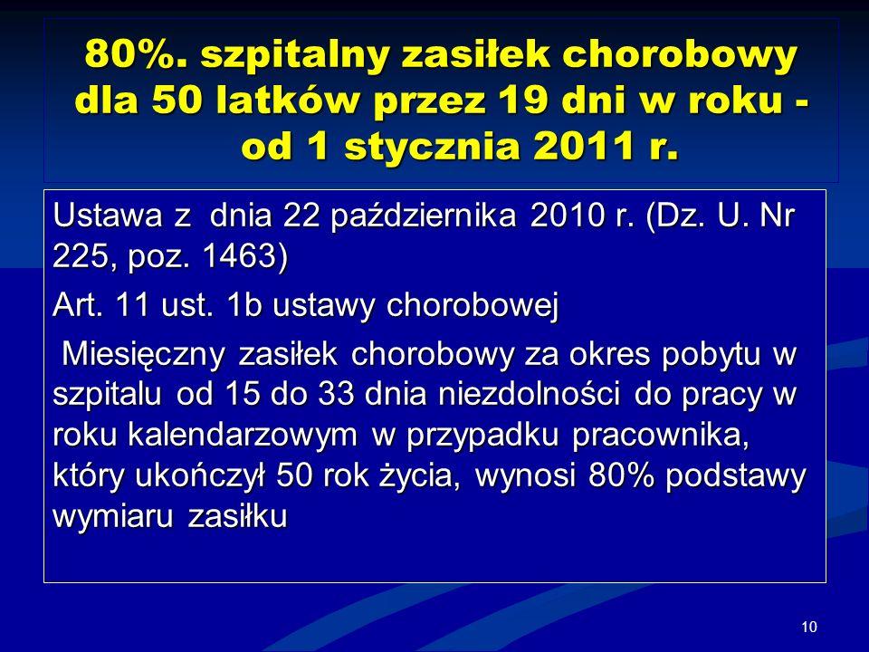 80%. szpitalny zasiłek chorobowy dla 50 latków przez 19 dni w roku - od 1 stycznia 2011 r.