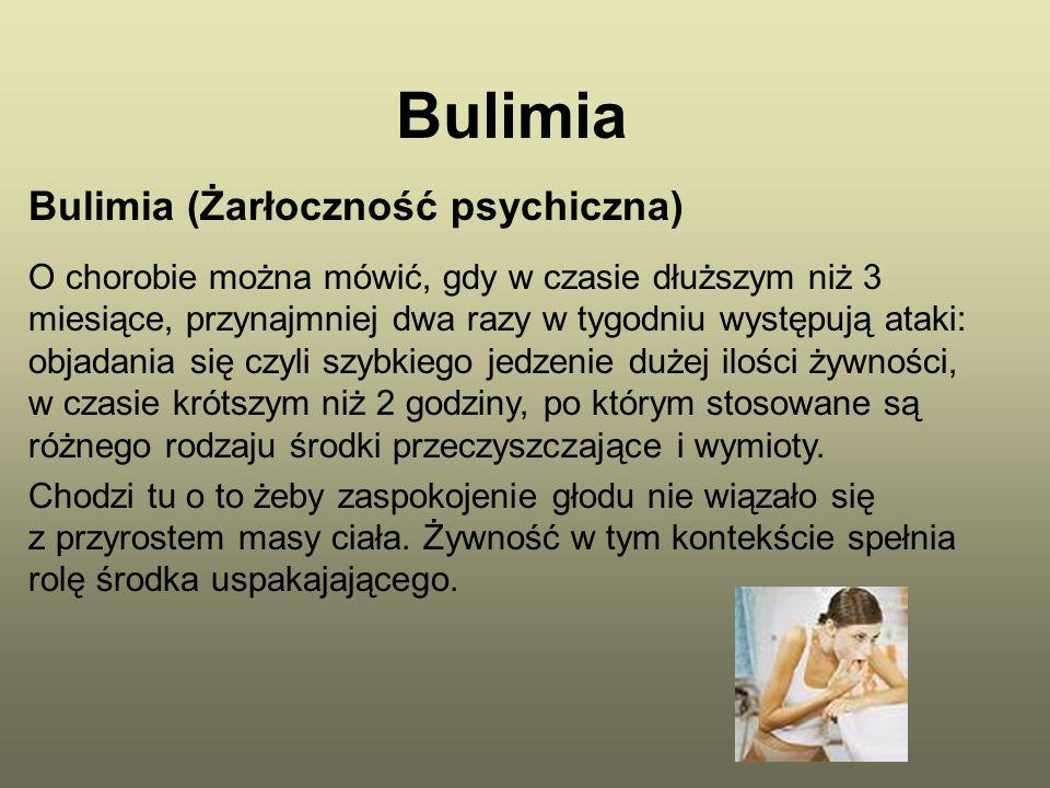 Bulimia Bulimia (Żarłoczność psychiczna)