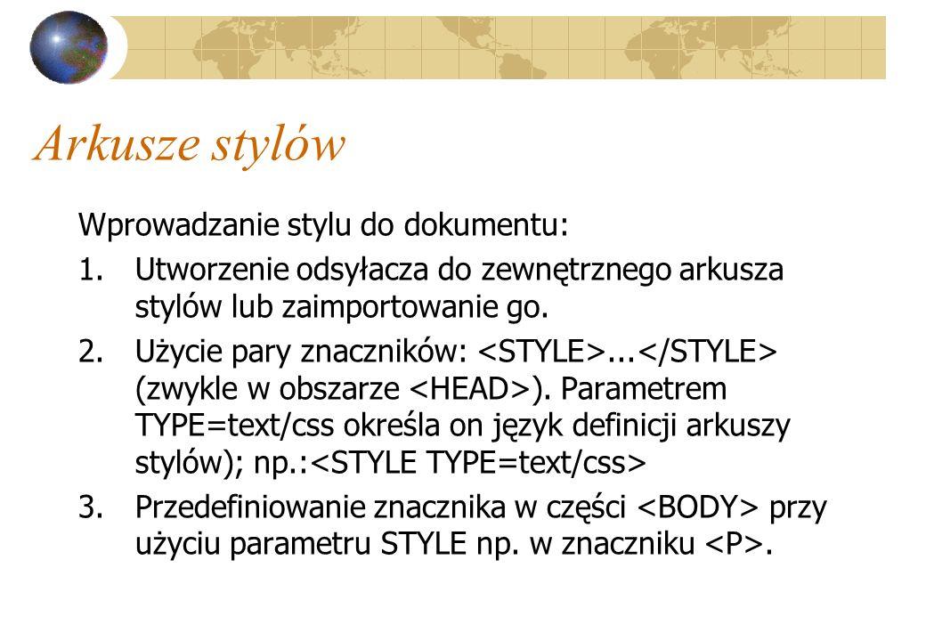 Arkusze stylów Wprowadzanie stylu do dokumentu: