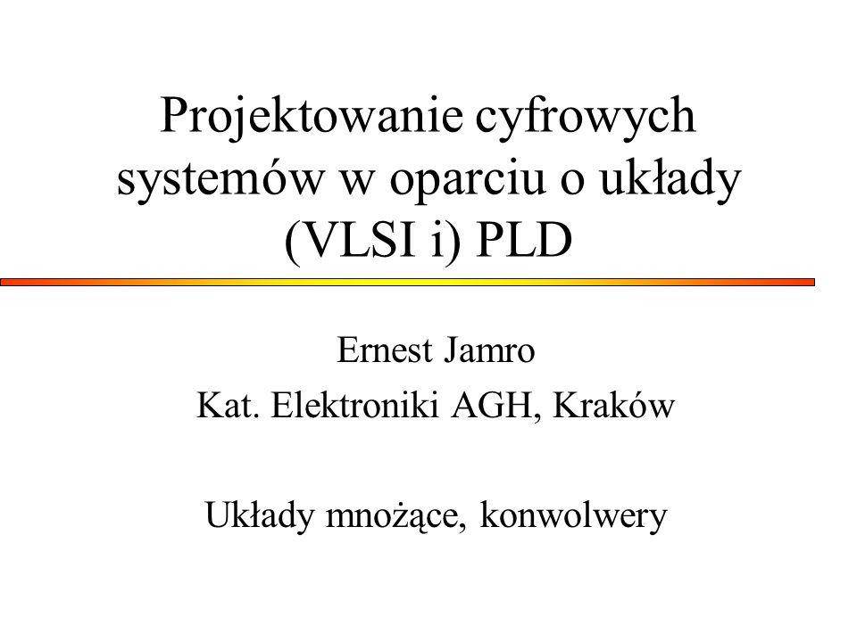 Projektowanie cyfrowych systemów w oparciu o układy (VLSI i) PLD