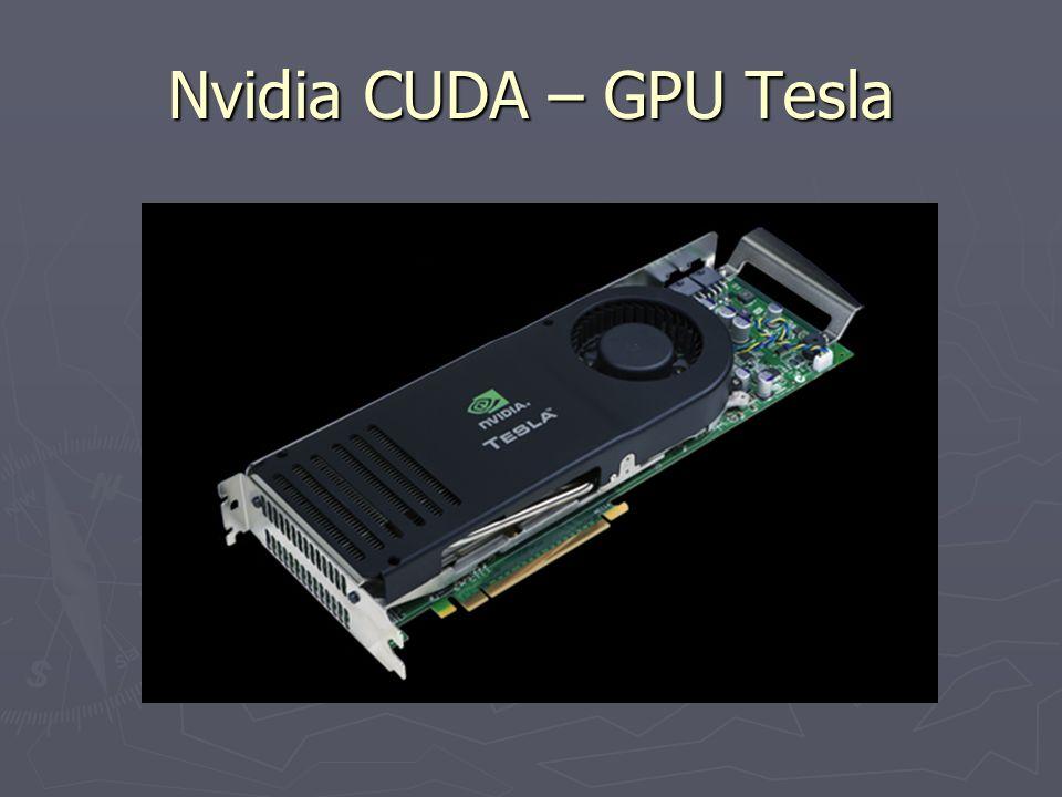 Nvidia CUDA – GPU Tesla