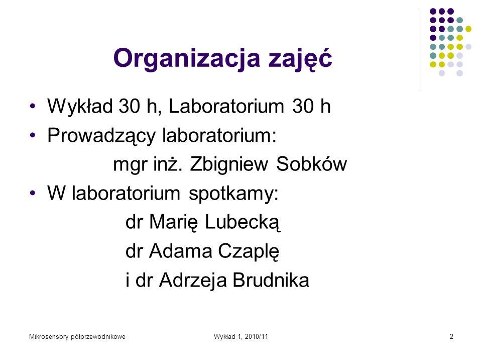 Organizacja zajęć Wykład 30 h, Laboratorium 30 h