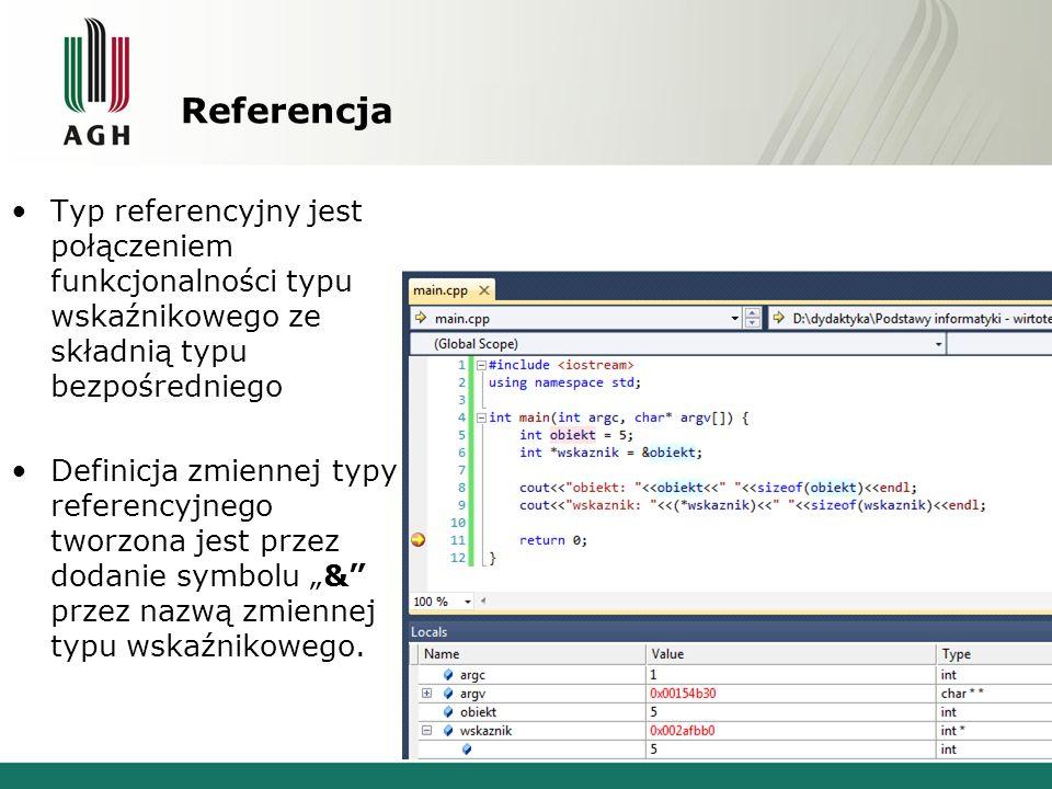 Referencja Typ referencyjny jest połączeniem funkcjonalności typu wskaźnikowego ze składnią typu bezpośredniego.