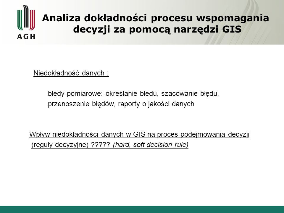 Analiza dokładności procesu wspomagania decyzji za pomocą narzędzi GIS