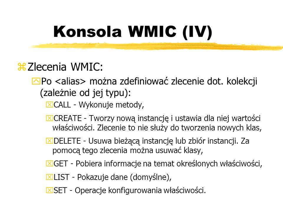 Konsola WMIC (IV) Zlecenia WMIC: