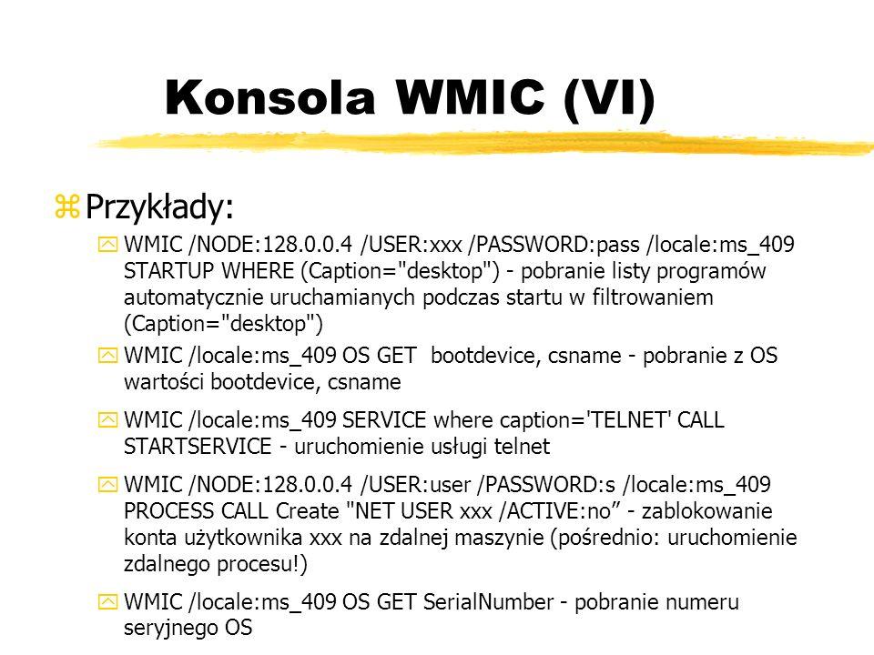 Konsola WMIC (VI) Przykłady: