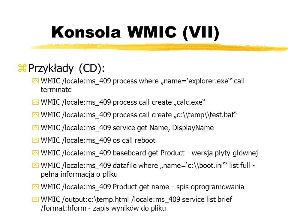 Konsola WMIC (VII) Przykłady (CD):
