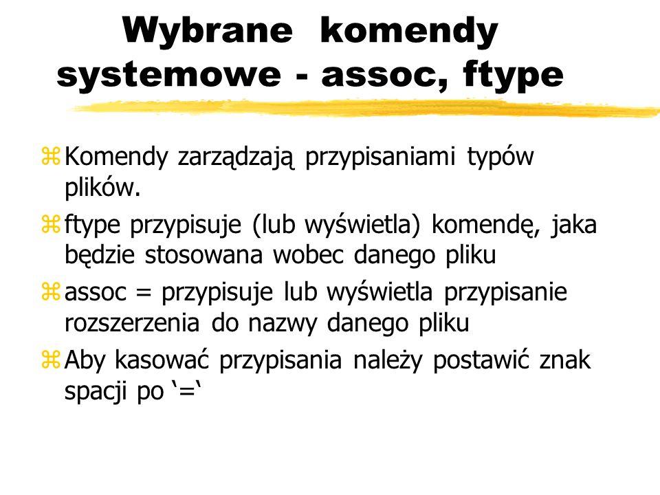 Wybrane komendy systemowe - assoc, ftype
