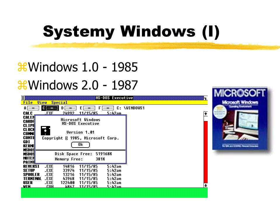 Systemy Windows (I) Windows 1.0 - 1985 Windows 2.0 - 1987