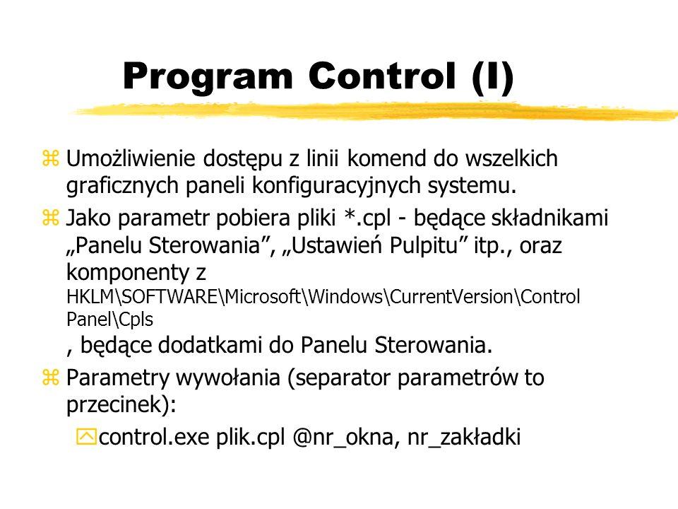 Program Control (I) Umożliwienie dostępu z linii komend do wszelkich graficznych paneli konfiguracyjnych systemu.