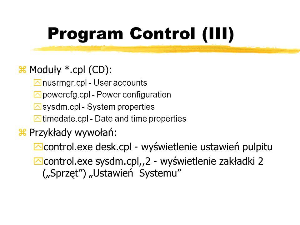 Program Control (III) Moduły *.cpl (CD): Przykłady wywołań: