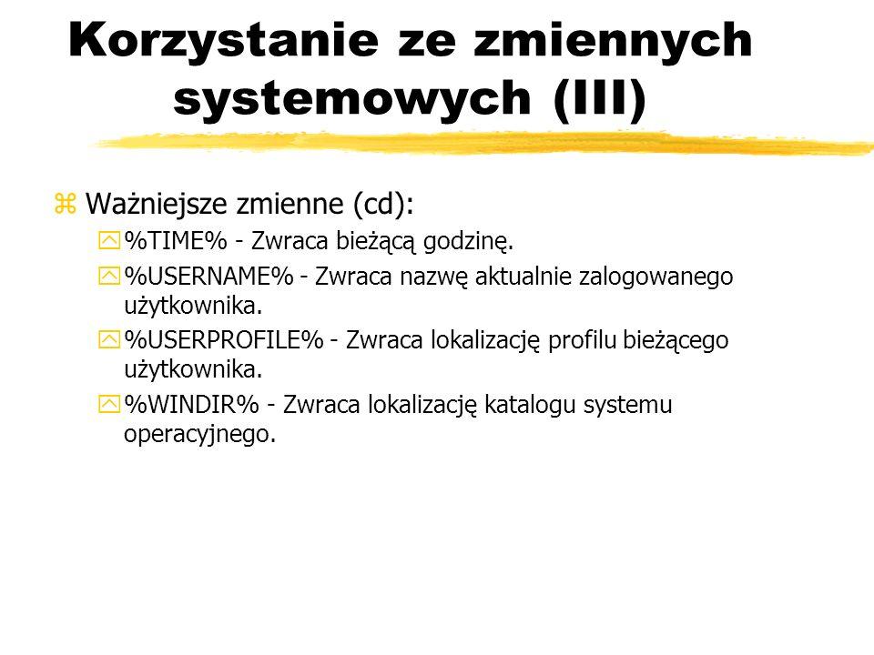 Korzystanie ze zmiennych systemowych (III)