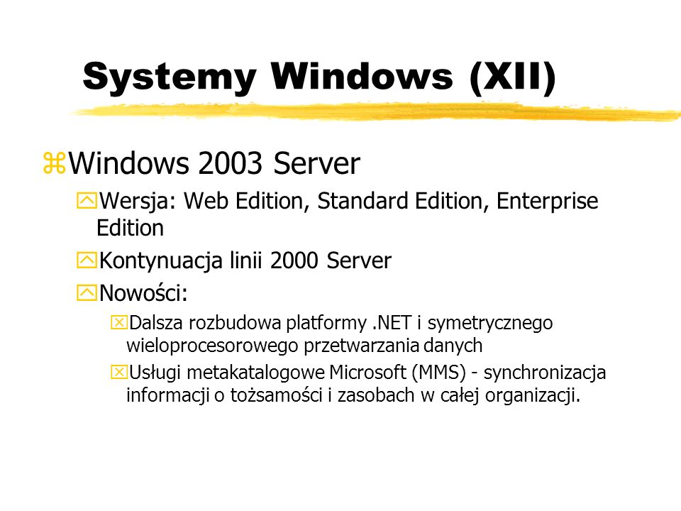 Systemy Windows (XII) Windows 2003 Server