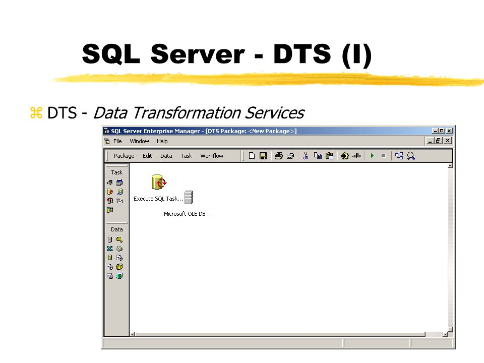 SQL Server - DTS (I) DTS - Data Transformation Services