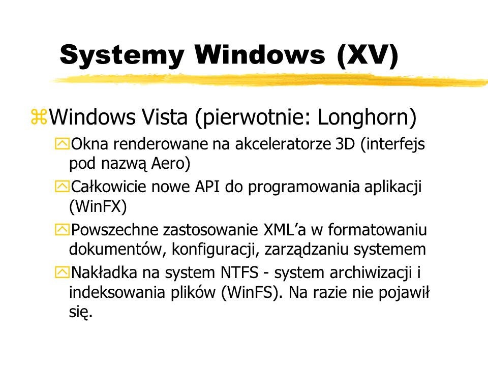Systemy Windows (XV) Windows Vista (pierwotnie: Longhorn)
