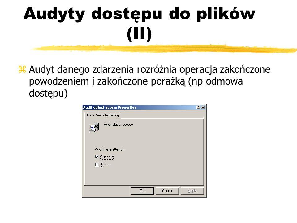 Audyty dostępu do plików (II)