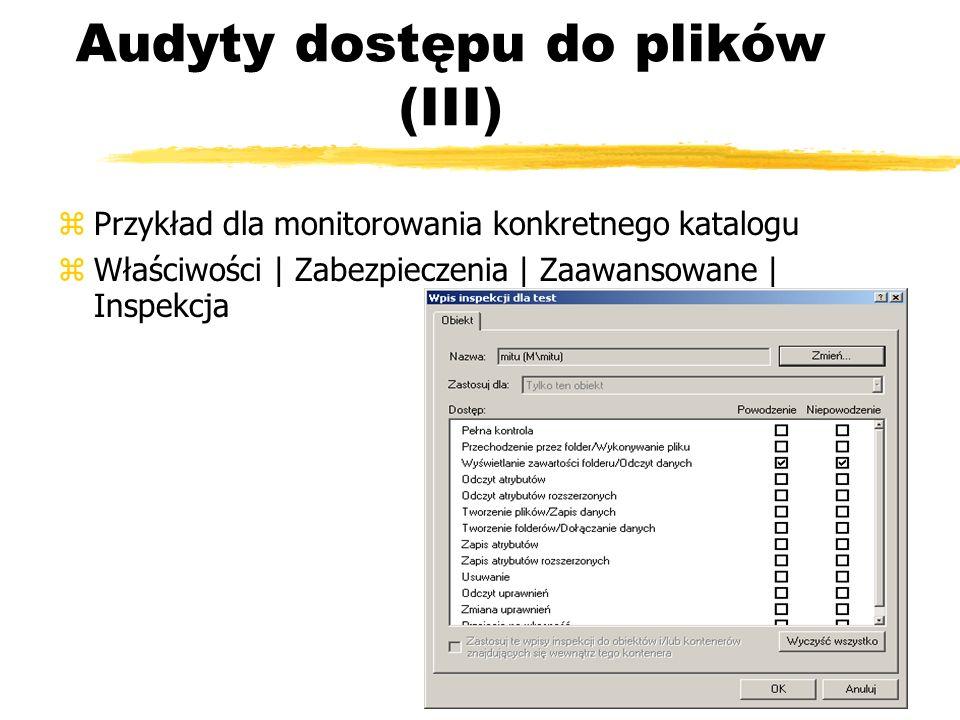 Audyty dostępu do plików (III)