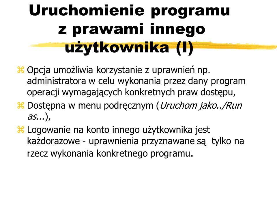 Uruchomienie programu z prawami innego użytkownika (I)