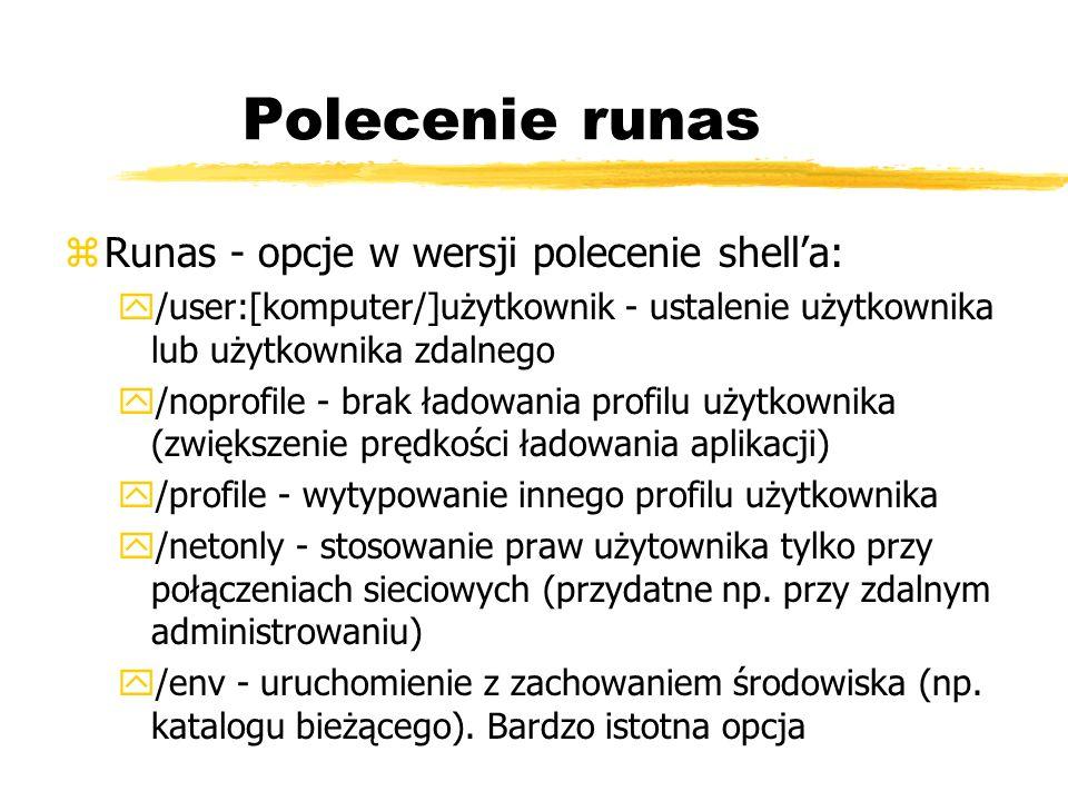 Polecenie runas Runas - opcje w wersji polecenie shell'a: