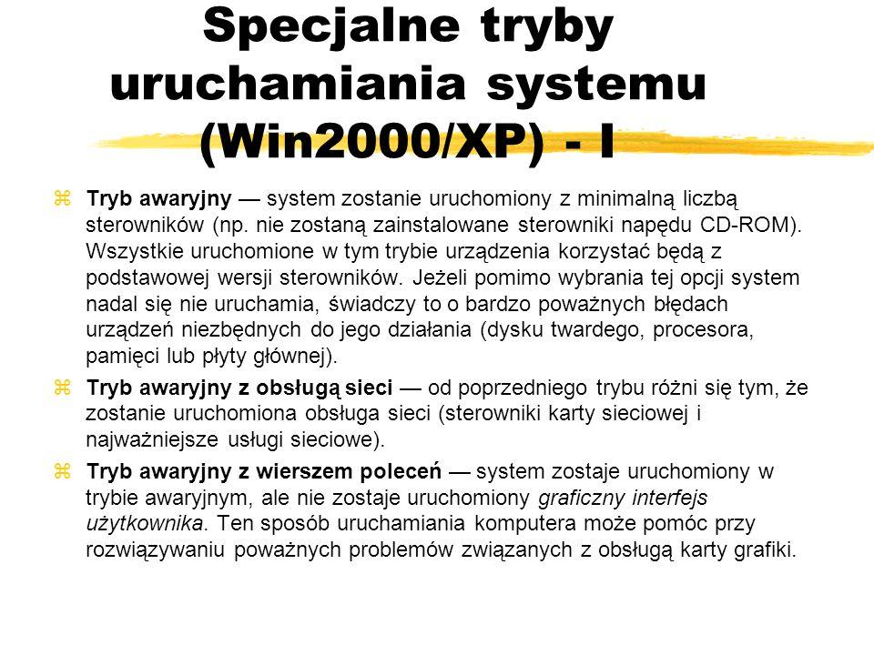 Specjalne tryby uruchamiania systemu (Win2000/XP) - I