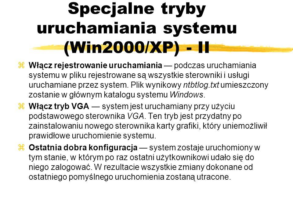 Specjalne tryby uruchamiania systemu (Win2000/XP) - II