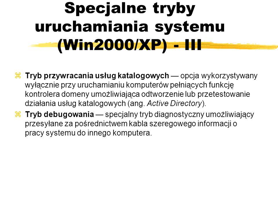 Specjalne tryby uruchamiania systemu (Win2000/XP) - III