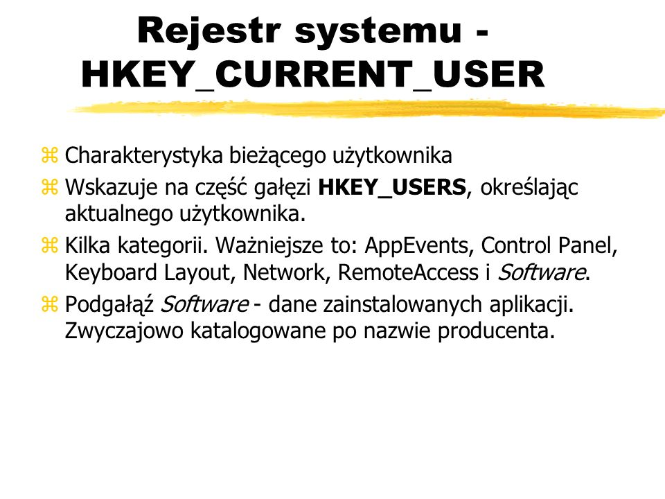Rejestr systemu - HKEY_CURRENT_USER