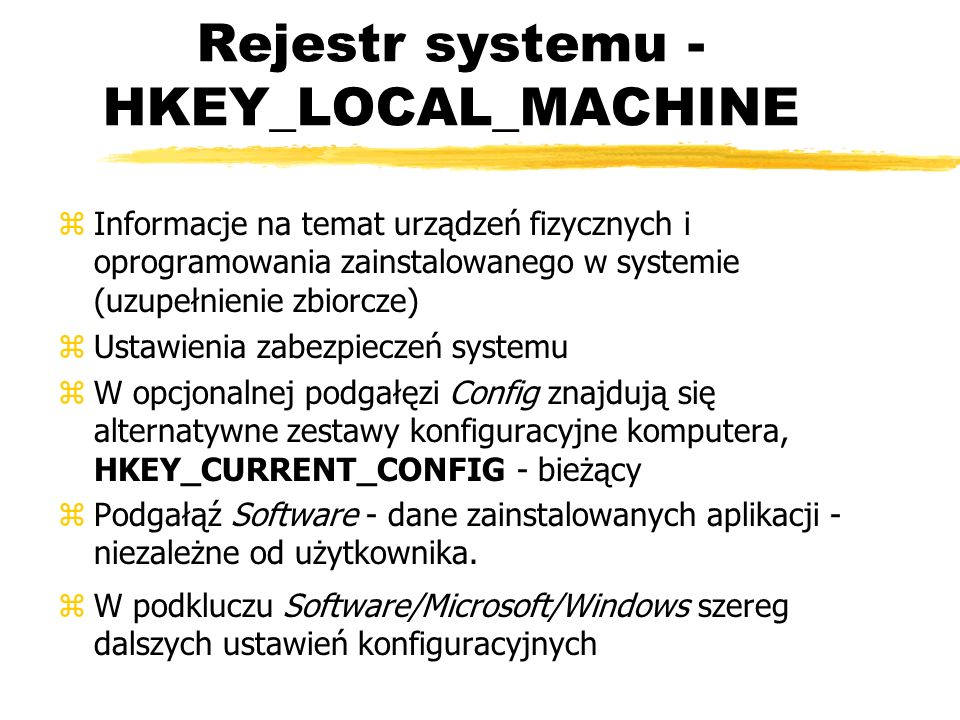 Rejestr systemu - HKEY_LOCAL_MACHINE