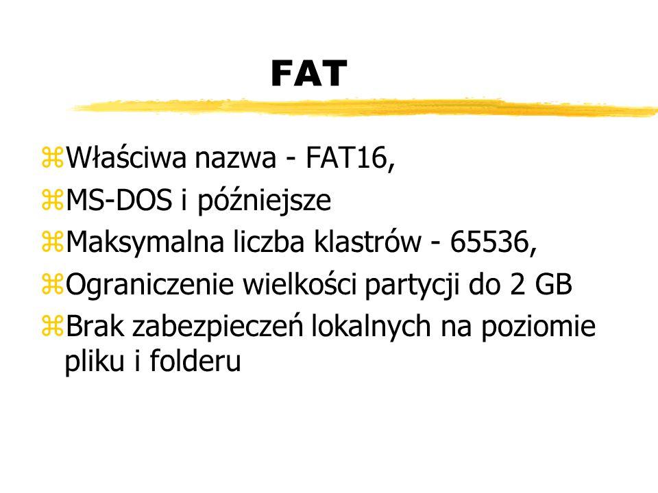 FAT Właściwa nazwa - FAT16, MS-DOS i późniejsze