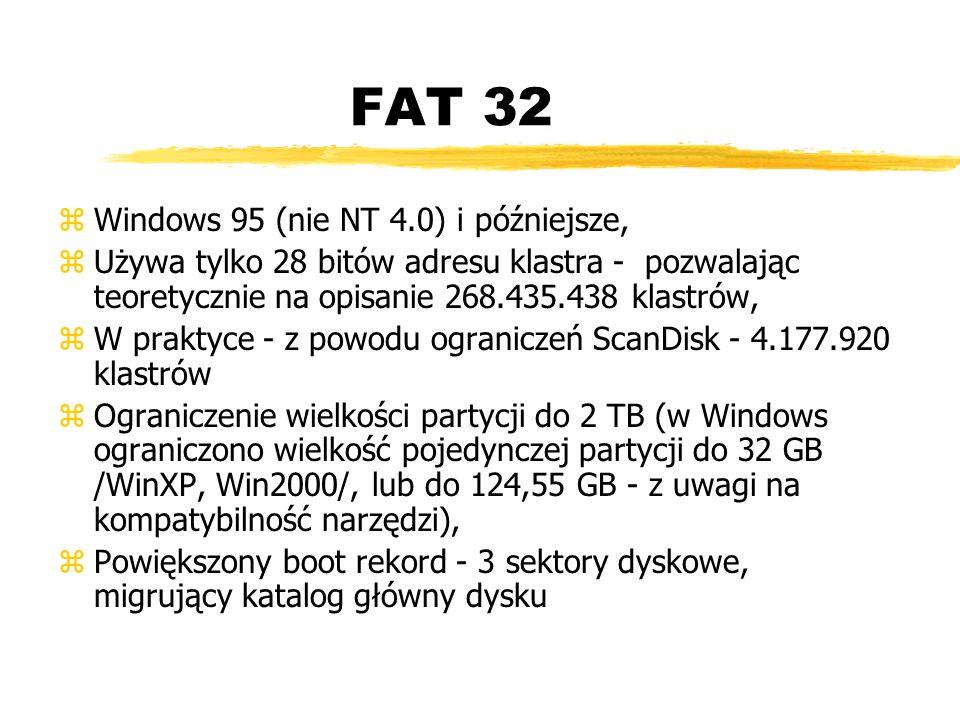 FAT 32 Windows 95 (nie NT 4.0) i późniejsze,